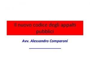 Il nuovo codice degli appalti pubblici Avv Alessandro
