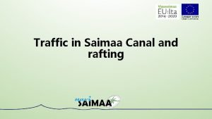 Traffic in Saimaa Canal and rafting Total traffic