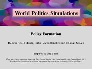 Policy Formation Hemda BenYehuda Luba LevinBanchik and Chanan