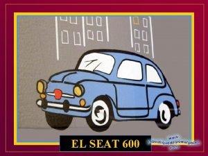 EL SEAT 600 El primer 600 fabricado en