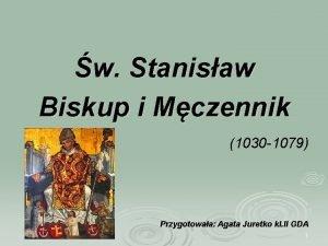 w Stanisaw Biskup i Mczennik 1030 1079 Przygotowaa