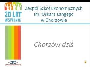 Zesp Szk Ekonomicznych im Oskara Langego w Chorzowie