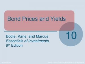 Bond Prices and Yields Bodie Kane and Marcus