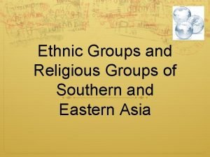 Ethnic Groups and Religious Groups of Southern and