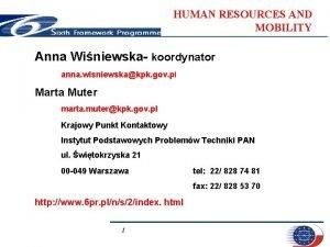 HUMAN RESOURCES AND MOBILITY Anna Winiewska koordynator anna