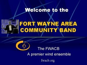 Welcome to the FORT WAYNE AREA COMMUNITY BAND