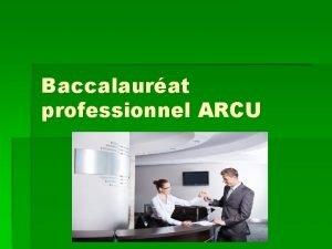 Baccalaurat professionnel ARCU Lpreuve E 3 ENVIRONNEMENT PROFESSIONNEL