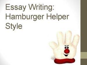 Essay Writing Hamburger Helper Style The Essay Hamburger