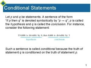Conditional Statements Let p and q be statements