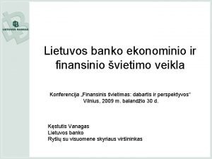 Lietuvos banko ekonominio ir finansinio vietimo veikla Konferencija