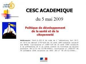 CESC ACADEMIQUE du 5 mai 2009 Politique de