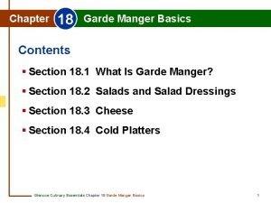 Chapter 18 Garde Manger Basics Contents Section 18