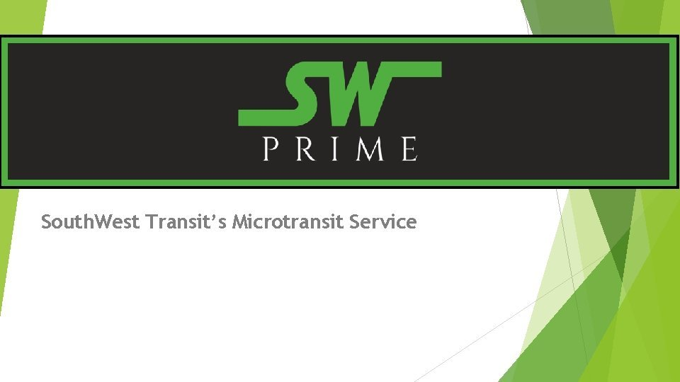 South West Transits Microtransit Service Who We Are