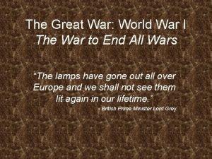 The Great War World War I The War