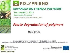 ADVANCED BIOFRIENDLY POLYMERS Photo degradation of polymers tefan