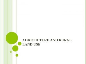 AGRICULTURE AND RURAL LAND USE DEVELOPMENT AND DIFFUSION