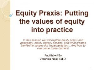 Equity Praxis Putting the values of equity into