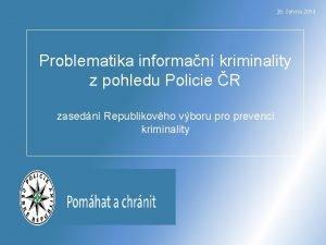 26 ervna 2014 Problematika informan kriminality z pohledu