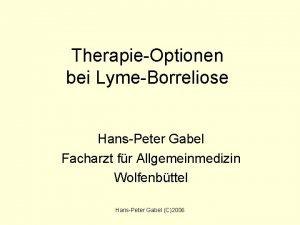 TherapieOptionen bei LymeBorreliose HansPeter Gabel Facharzt fr Allgemeinmedizin