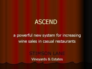 ASCEND a powerful new system for increasing wine