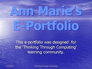 Ann Maries EPortfolio This eportfolio was designed for