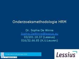 Onderzoeksmethodologie HRM Dr Sophie De Winne Sophie De