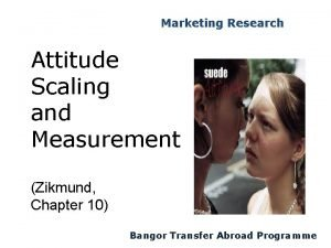 Marketing Research Attitude Scaling and Measurement Zikmund Chapter