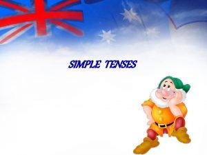 SIMPLE TENSES Simple tenses Present Simple V Vs