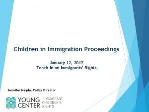 Children in Immigration Proceedings January 12 2017 TeachIn