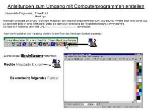 Anleitungen zum Umgang mit Computerprogrammen erstellen Verwendete Programme