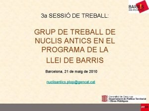 3 a SESSI DE TREBALL GRUP DE TREBALL