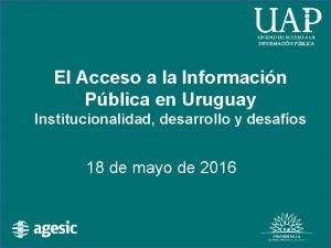 El Acceso a la Informacin Pblica en Uruguay