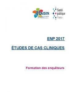 ENP 2017 TUDES DE CAS CLINIQUES Formation des