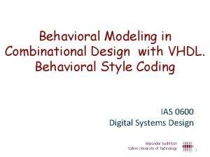 Behavioral Modeling in Combinational Design with VHDL Behavioral
