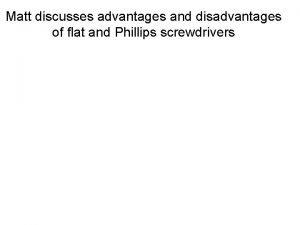 Matt discusses advantages and disadvantages of flat and