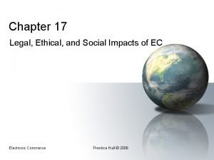 Chapter 17 Legal Ethical and Social Impacts of