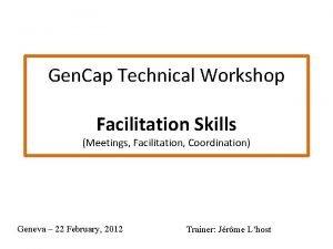Gen Cap Technical Workshop Facilitation Skills Meetings Facilitation