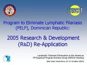 Program to Eliminate Lymphatic Filariasis PELF Dominican Republic
