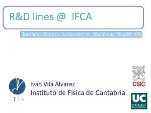RD lines IFCA Jornadas Futuros Aceleradores Barcelona May
