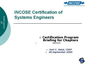SE Certification INCOSE Certification of Systems Engineers Certification