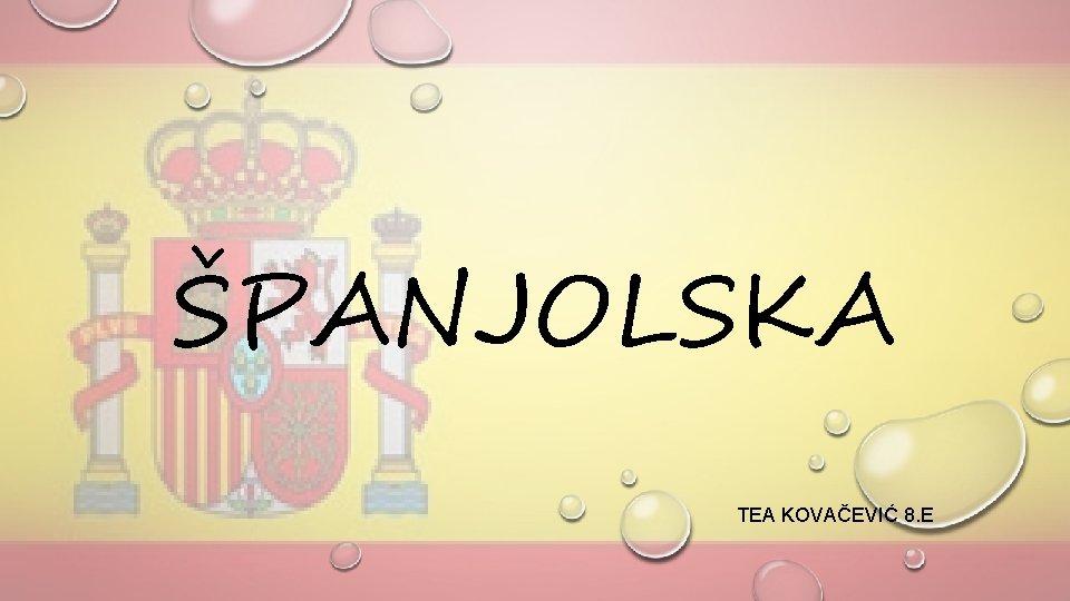 PANJOLSKA TEA KOVAEVI 8 E KRALJEVINA PANJOLSKA GLAVNI