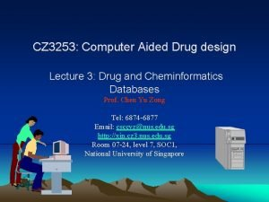 CZ 3253 Computer Aided Drug design Lecture 3