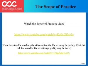 The Scope of Practice Watch the Scope of
