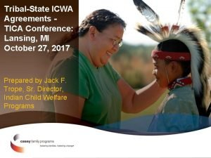TribalState ICWA Agreements TICA Conference Lansing MI October