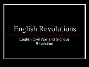 English Revolutions English Civil War and Glorious Revolution