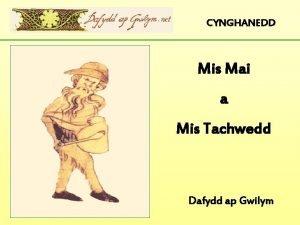 CYNGHANEDD Mis Mai a Mis Tachwedd Dafydd ap