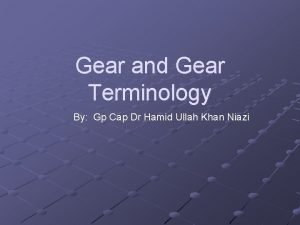 Gear and Gear Terminology By Gp Cap Dr