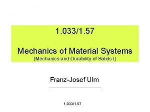 1 0331 57 Mechanics of Material Systems Mechanics