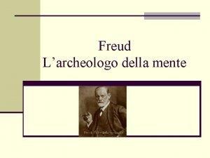 Freud Larcheologo della mente Freud 1856 1939 n