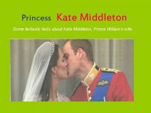 Princess Kate Middleton Some fantastic facts about Kate